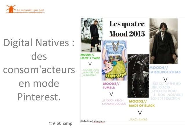 Digital Natives : des consom'acteurs en mode Pinterest. @VioChamp