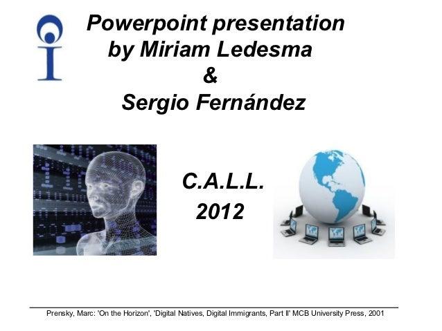 Powerpoint presentation             by Miriam Ledesma                      &              Sergio Fernández                ...