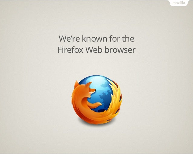 MOZILLA MANIFESTO                      (EXCERPTS)• The Internet is a global public resource that must  remain open and acc...