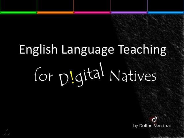 English Language Teaching  for          Natives                   by Dalton M3ndoza