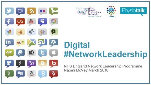 Digital #NetworkLeadership NHS England Network Leadership Programme Naomi McVey March 2016