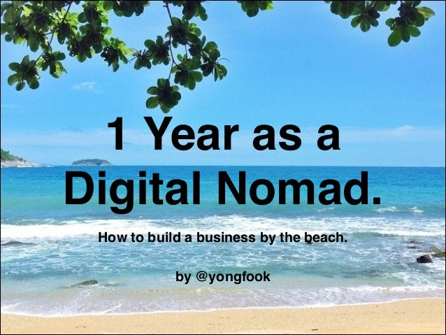1 Year as a Digital Nomad. How to build a business by the beach.! ! by @yongfook