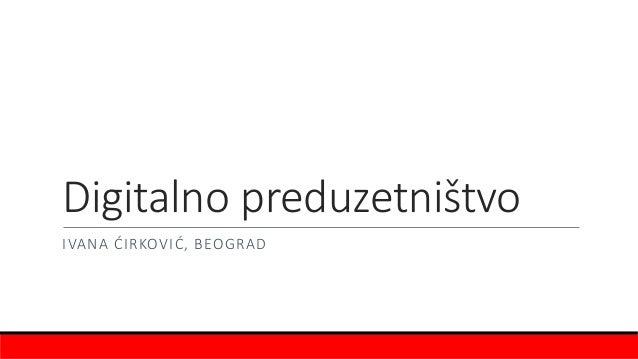 Digitalno preduzetništvo IVANA ĆIRKOVIĆ, BEOGRAD