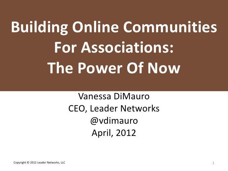 L E A D E R NETWORKSBuilding Online Communities      For Associations:     The Power Of Now                               ...