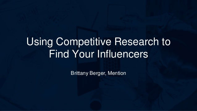 I'm a 1 Line Title Using Competitive Research to Find Your Influencers Brittany Berger, Mention