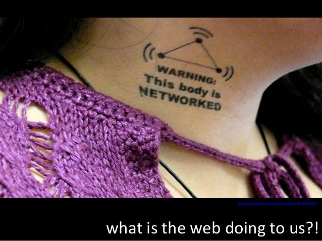 what is the web doing to us?! http://www.flickr.com/photos/funksoup/403990660/