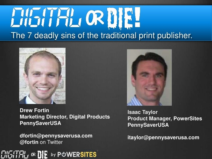 The 7 deadly sins of the traditional print publisher.  Drew Fortin                            Isaac Taylor  Marketing Dire...