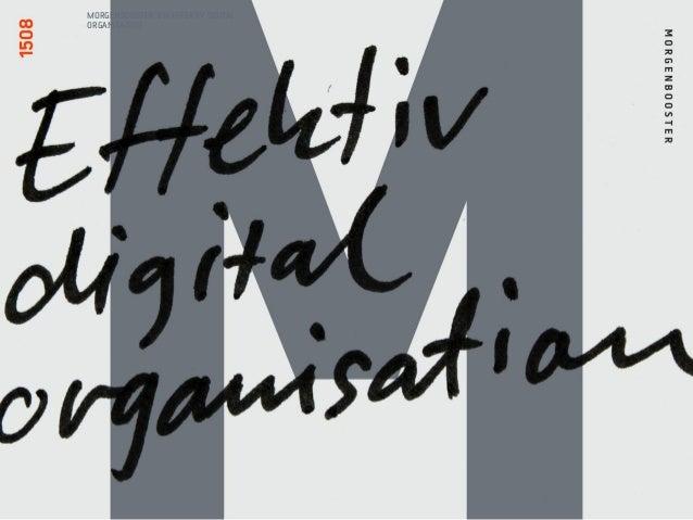 MORGENBOOSTER: EN EFFEKTIV DIGITAL ORGANISATION