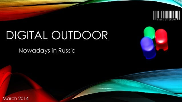 DIGITAL OUTDOOR Nowadays in Russia March 2014