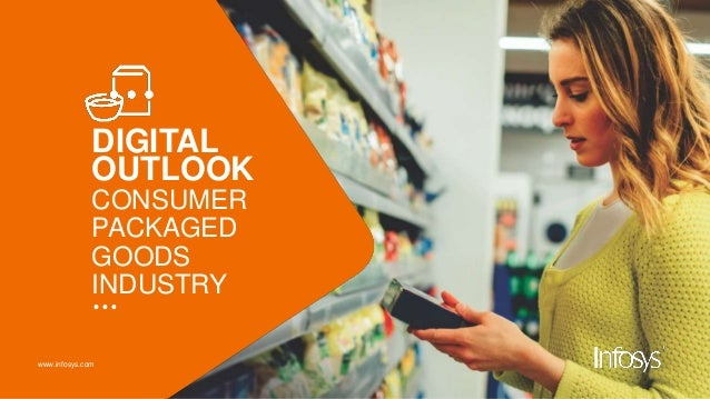 www.infosys.com DIGITAL OUTLOOK CONSUMER PACKAGED GOODS INDUSTRY …