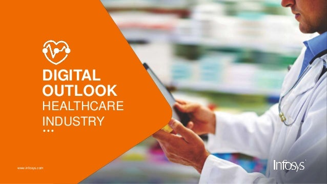 www.infosys.com DIGITAL OUTLOOK HEALTHCARE INDUSTRY …
