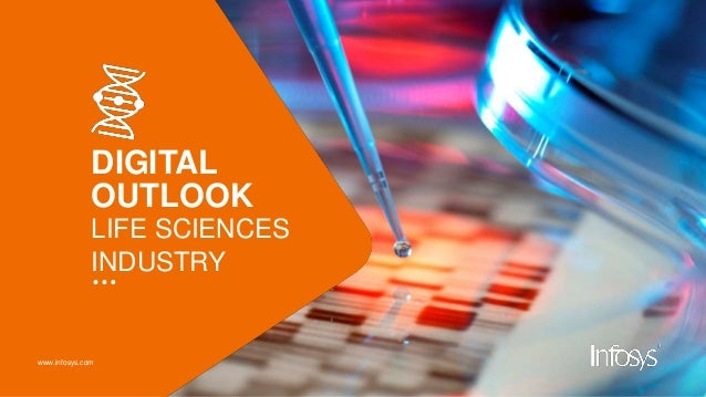 www.infosys.com DIGITAL OUTLOOK LIFE SCIENCES INDUSTRY …
