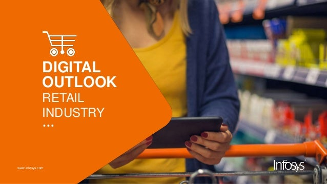 www.infosys.com DIGITAL OUTLOOK RETAIL INDUSTRY …