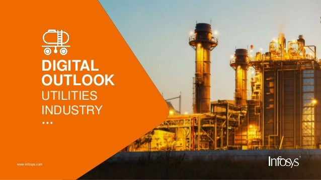 www.infosys.com DIGITAL OUTLOOK UTILITIES INDUSTRY …