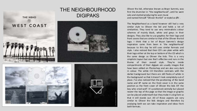 """THE NEIGHBOURHOOD DIGIPAKS Olivver the kid, otherwise known as Bryan Summis, was first the drummer in """"the neighborhood"""", ..."""