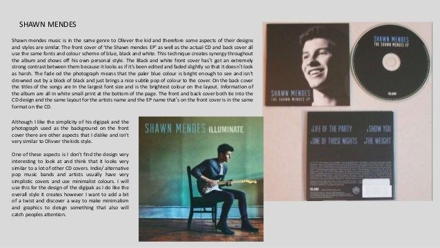 SHAWN MENDES Shawn mendes music is in the same genre to Olivver the kid and therefore some aspects of their designs and st...
