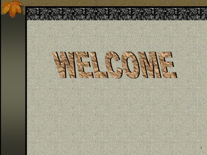 1<br />WELCOME<br />