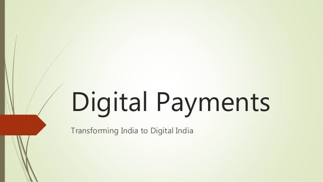 Digital Payments Transforming India to Digital India
