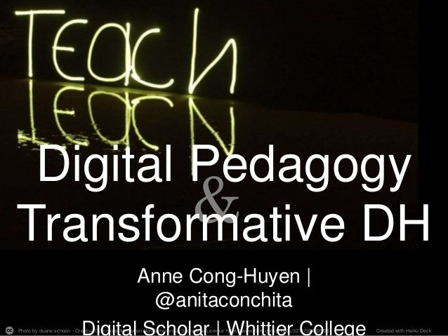 & Digital Pedagogy Transformative DH Photo by duane.schoon - Creative Commons Attribution-NonCommercial-ShareAlike License...