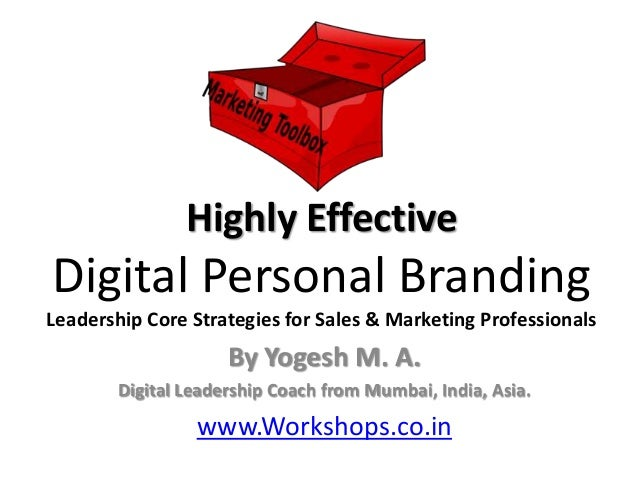 Highly EffectiveDigital Personal BrandingLeadership Core Strategies for Sales & Marketing Professionals                   ...