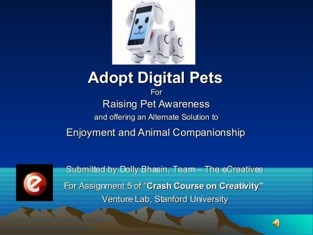 ForForRaising Pet AwarenessRaising Pet Awarenessand offering an Alternate Solution toand offering an Alternate Solution to...