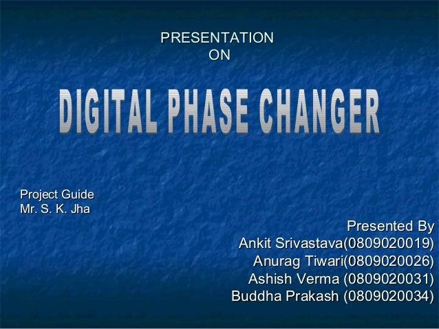 PRESENTATIONPRESENTATIONONONProject GuideProject GuideMr. S. K. JhaMr. S. K. JhaPresented ByPresented ByAnkit Srivastava(0...