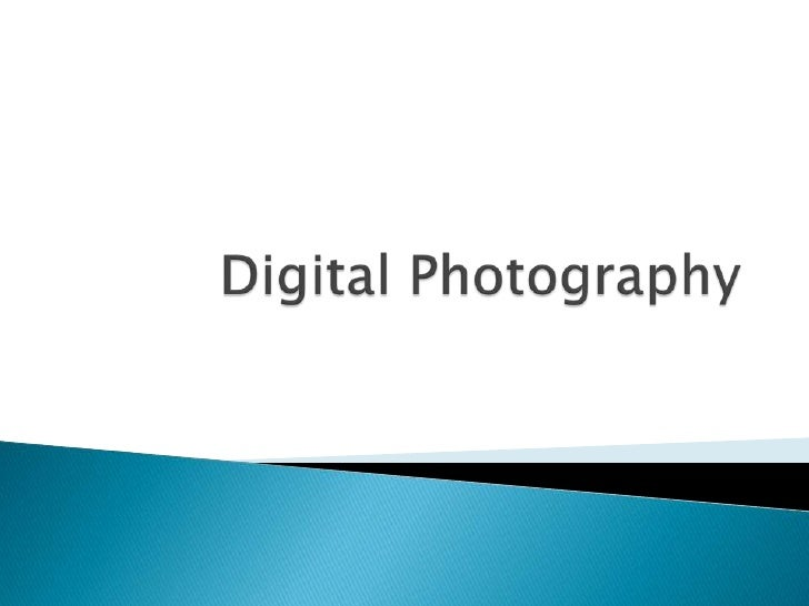 Digital Photography <br />
