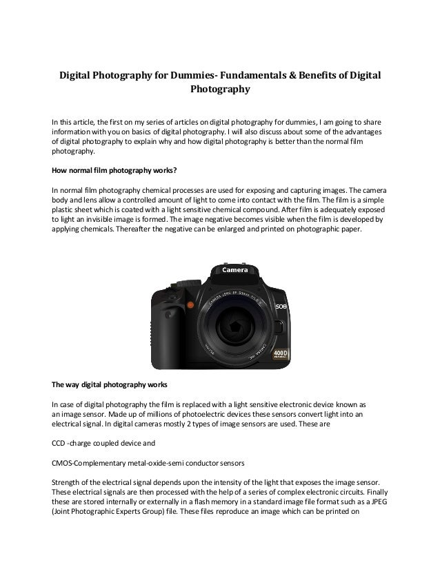 Digital Photography for Dummies- Fundamentals & Benefits of Digital Photography In this article, the first on my series of...