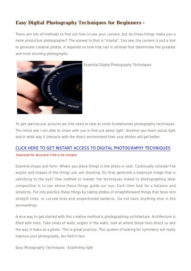 Easy Digital Photography Techniques for Beginners -There are lots of methods to find out how to use your camera, but do th...