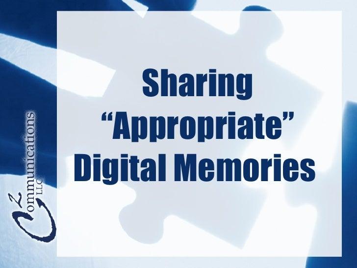 "Sharing ""Appropriate"" Digital Memories"