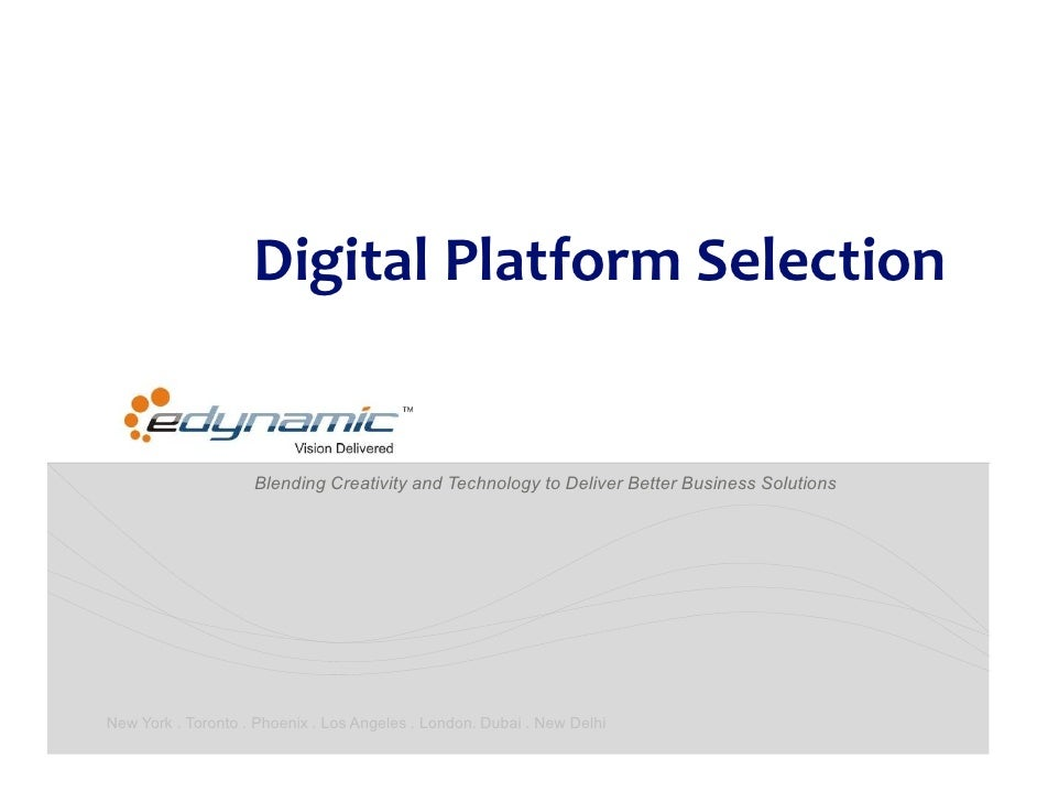 Digital Platform Selection                    Blending Creativity and Technology to Deliver Better Business SolutionsNew Y...