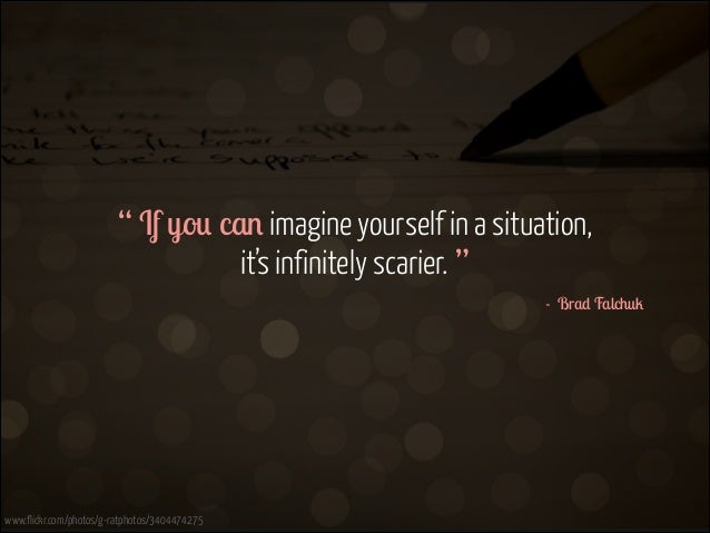 """ If you can imagine yourself in a situation, 
