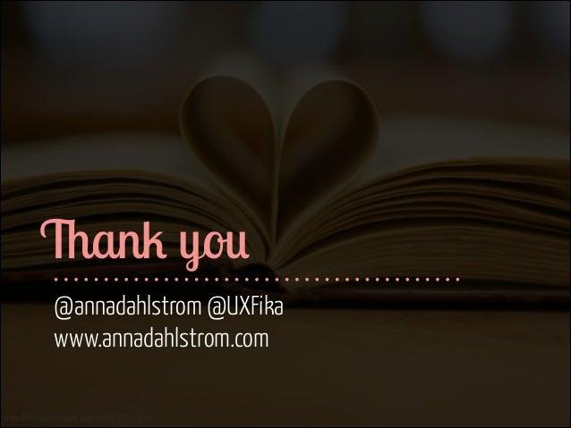 Thank you @annadahlstrom @UXFika www.annadahlstrom.com www.flickr.com/photos/katerha/8435321969