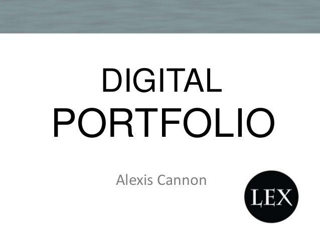 DIGITALPORTFOLIOAlexis Cannon