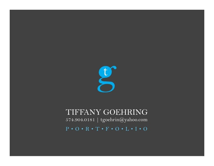 Tiffany GoehrinG 574.904.0181 | tgoehrin@yahoo.com P•o•r•T•f•o•L•i•o
