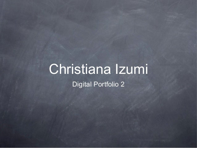 Christiana IzumiDigital Portfolio 2