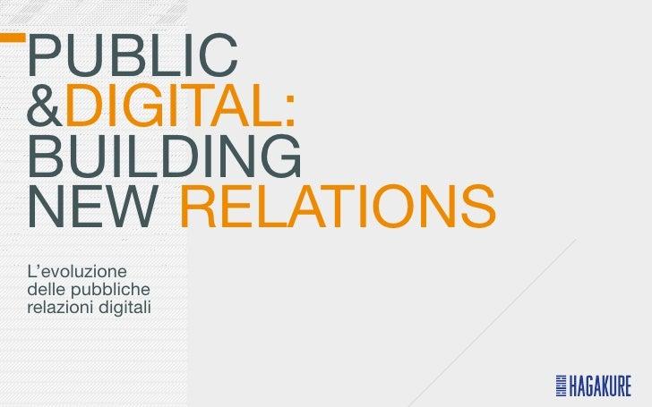 PUBLIC&DIGITAL:BUILDINGNEW RELATIONSL'evoluzionedelle pubblicherelazioni digitali