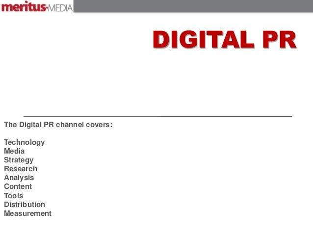 DIGITAL PRThe Digital PR channel covers:TechnologyMediaStrategyResearchAnalysisContentToolsDistributionMeasurement