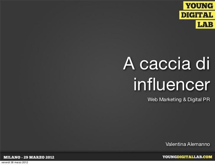 A caccia di                         influencer                           Web Marketing & Digital PR                        ...