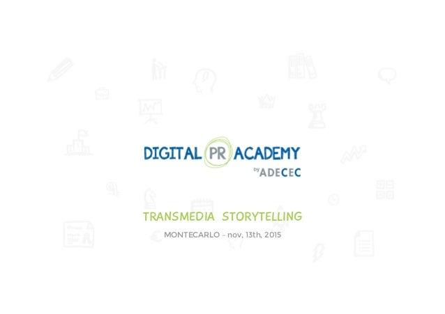TRANSMEDIA STORYTELLING MONTECARLO – nov, 13th, 2015