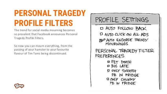 PERSONAL TRAGEDY PROFILE FILTERS The trend for social media mourning becomes so prevalent that Facebook announces Personal...