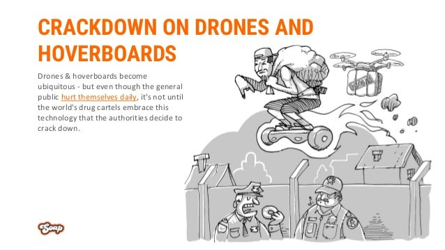 CRACKDOWN ON DRONES AND HOVERBOARDS Drones & hoverboards become ubiquitous - but even though the general public hurt thems...