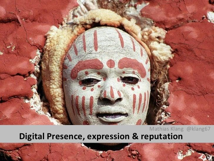 Mathias Klang @klang67Digital Presence, expression & reputation