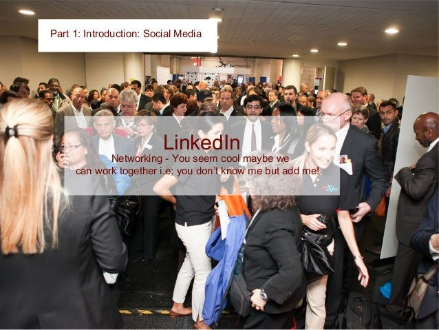 Part 1: Social Media Twitter Part 1: Introduction: Social Media I am in a hurry! This is what I am doing, who I am talking...