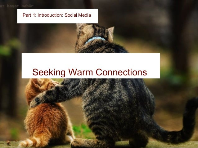 Part 1: Social MediaPart 1: Introduction: Social Media Example of a Warm Connection