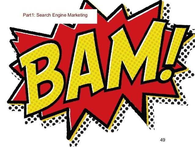 Part 2: Search Engine MarketingPart1: Search Engine Marketing Traffic is directed to your digital channels