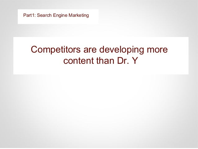 Develop More Website Content and post more often Part 1: Search Engine Marketing