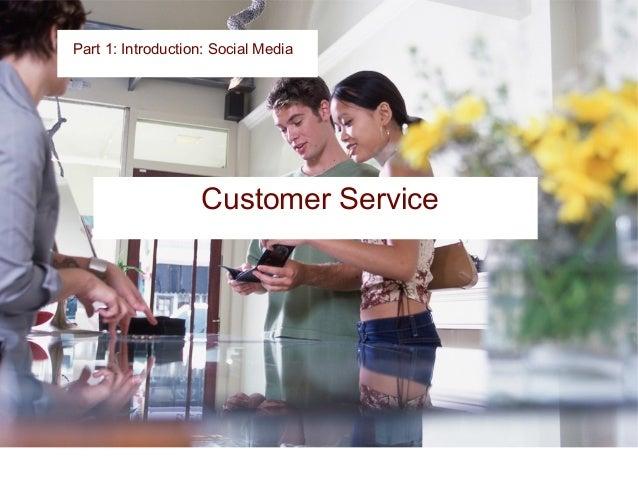 Part 1: Introduction: Social Media Brand Relationship Building Customer Service Social Media