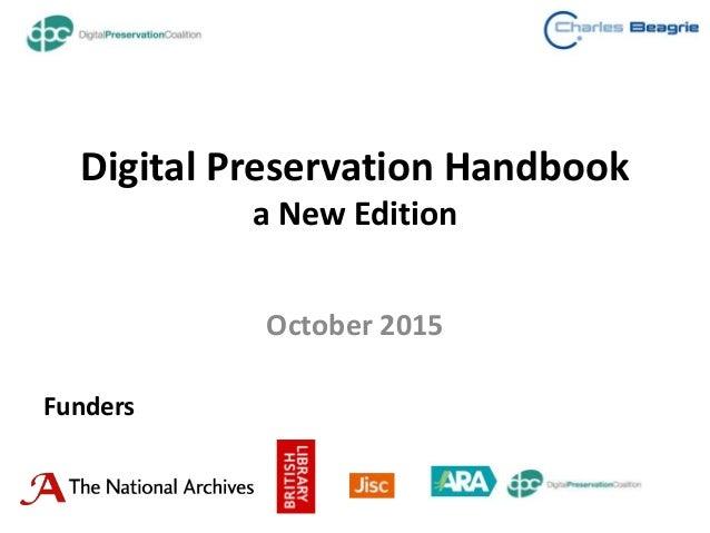 Digital Preservation Handbook a New Edition October 2015 Funders