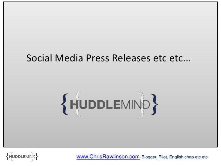 Social Media Press Releases etc etc...<br />www.ChrisRawlinson.comBlogger, Pilot, English chap etc etc<br />